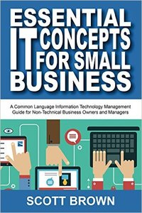 Essential IT Concepts for Small Business