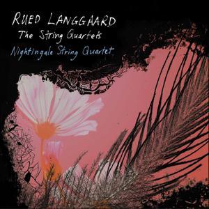 Nightingale String Quartet - Langgaard: Works for String Quartet (2019)