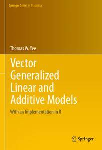 Vector Generalized Linear and Additive Models: With an Implementation in R