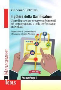 Vincenzo Petruzzi - Il potere della gamification. Usare il gioco per creare cambiamenti nei comportamenti (2015) [Repost]