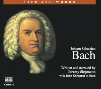 «Johann Sebastian Bach» by Jeremy Siepmann