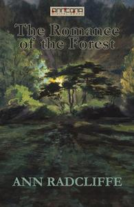 «The Romance of the Forest» by Ann Radcliffe