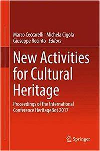 New Activities For Cultural Heritage: Proceedings of the International Conference Heritagebot 2017