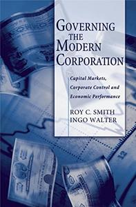 Governing the Modern Corporation: Capital Markets, Corporate Control, and Economic Performance (Repost)