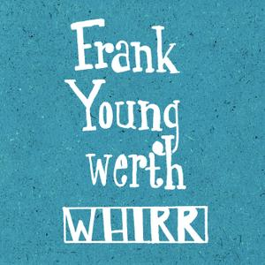 Frank Youngwerth - Whirr (2019)
