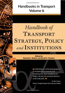 Handbook of Transport Strategy, Policy & Institutions (Volume 6)
