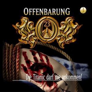 «Offenbarung 23 - Folge 3: Die Titanic darf nie ankommen!» by Jan Gaspard