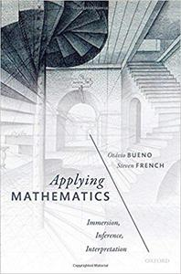Applying Mathematics: Immersion, Inference, Interpretation