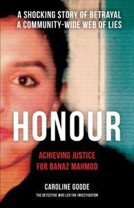 Honour: Achieving Justice for Banaz Mahmod