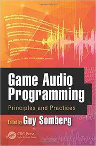 Game Audio Programming: Principles and Practices (repost)