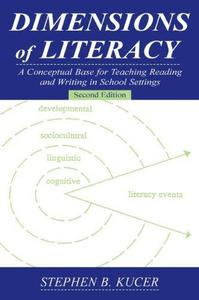 Dimensions of Literacy: A Conceptual Base for Teaching Reading and Writing in School Settings, 2nd Edition