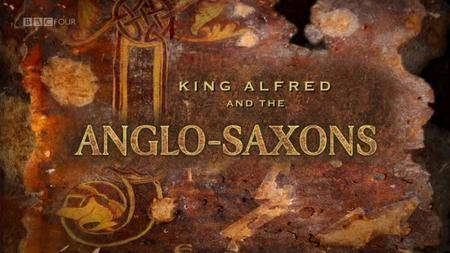 BBC - King Alfred and the Anglo Saxons (2013)