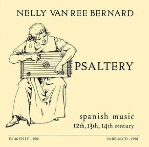 Nelly van Ree Bernard - Psaltery: Spanish Music 12th, 13th, 14th century (1998) {Eurosound NvRB-66.CD rec 1980}