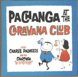 Charlie Palmieri Y La Duboney - Pachanga At The Caravana Club (1999)