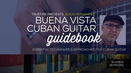 Jesús Hernández's Buena Vista Cuban Guitar Guidebook