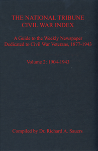 The National Tribune Civil War Index, Volume 2: 1904-1943