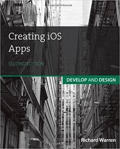 Creating iOS Apps: Develop and Design (2nd Edition)