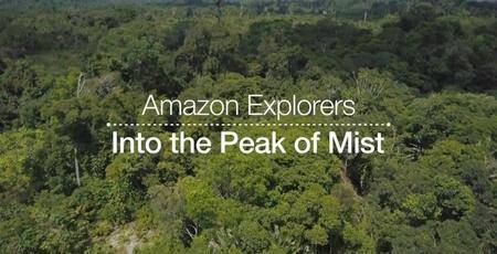 BBC - Amazon Explorers: Into the Peak of Mist (2018)