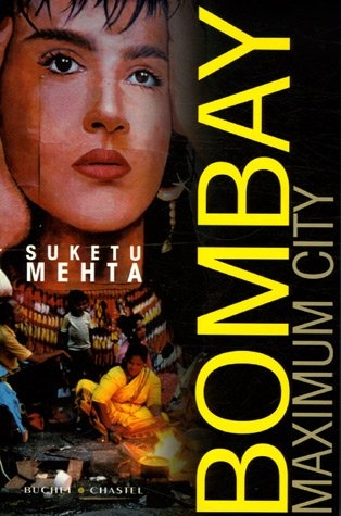"Suketu Mehta, ""Bombay Maximum City"""