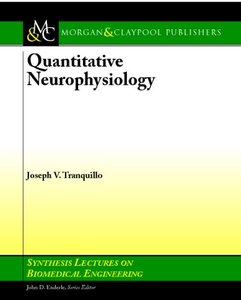 Quantitative Neurophysiology (Synthesis Lectures on Biomedical Engineering) (Repost)