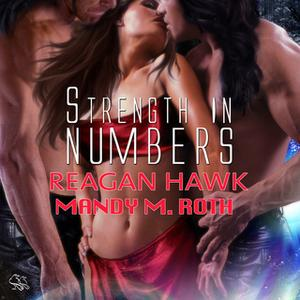 «Strength in Numbers» by Mandy M. Roth,Reagan Hawk