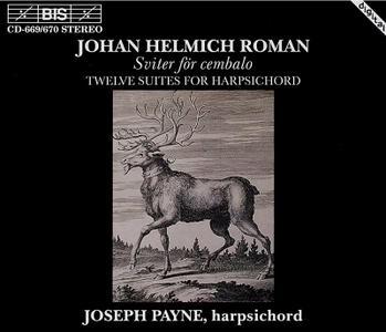 Joseph Payne - Johan Helmich Roman: Twelve Suites for Harpsichord (1994)