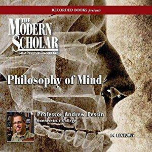The Modern Scholar: Philosophy of Mind [Audiobook]