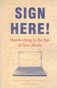 Sign Here!: Handwriting in the Age of New Media