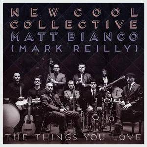Matt Bianco & New Cool Collective - The Things You Love (2016) [Official Digital Download 24/96]