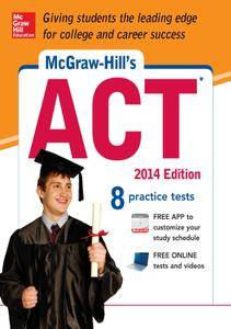 McGraw-Hill's ACT, 2014 Edition, 8th Edition (repost)