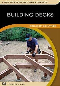 Building Decks with Scott Schutter - Fine Homebuilding DVD Workshop