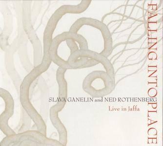 Slava Ganelin & Ned Rothenberg - Falling Into Place (2006) {Auris Media Aum007}