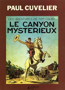 Les Aventures de Tom Colby - Tome 1 - Le Canyon Mystérieux