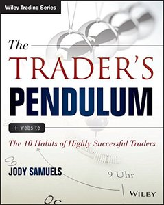 The Trader's Pendulum: The 10 Habits of Highly Successful Traders