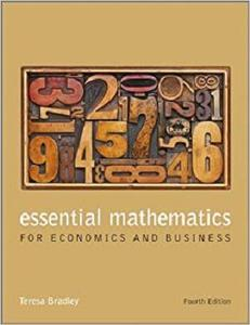 Essential Mathematics for Economics and Business [Repost]