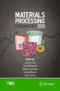 Materials Processing Fundamentals 2020 (Repost)