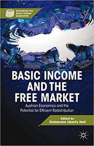 Basic Income and the Free Market: Austrian Economics and the Potential for Efficient Redistribution (Repost)