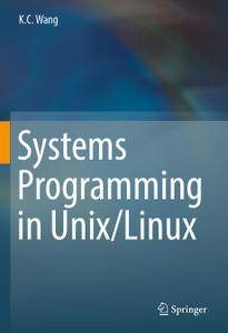 Systems Programming in Unix/Linux (Repost)