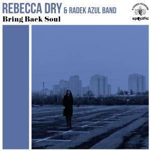 Rebecca Dry & Radek Azul Band - Bring Back Soul (2018)