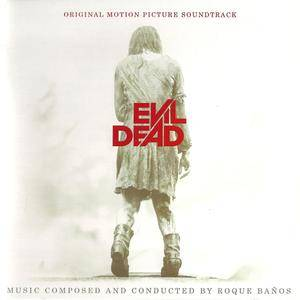Roque Banos - Evil Dead: Original Motion Picture Soundtrack (2013) [Re-Up]