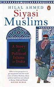 Siyasi Muslim: A Story of Political Islams in India