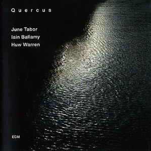 June Tabor / Iain Ballamy / Huw Barren- Quercus (2013) {ECM 2276}
