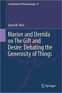 Marion and Derrida on The Gift and Desire: Debating the Generosity of Things (repost)