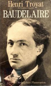 "Henri Troyat, ""Baudelaire"""