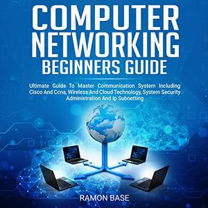 Computer Networking Beginners Guide [Audiobook]
