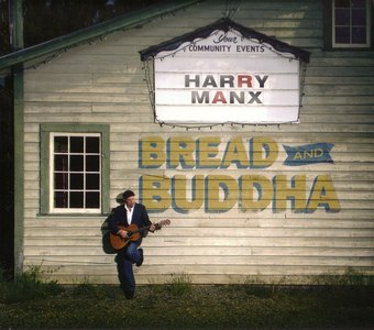 Harry Manx - Bread And Buddha (2009)