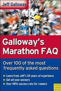 Galloway's Marathon FAQ: Over 100 of the Most Frequently Asked Questions (Repost)