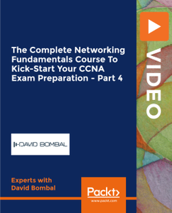 The Complete Networking Fundamentals Course To Kick-Start Your CCNA Exam Preparation - Part 4
