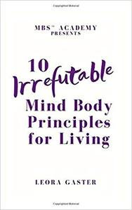 10 Irrefutable Mind Body Principle for Living
