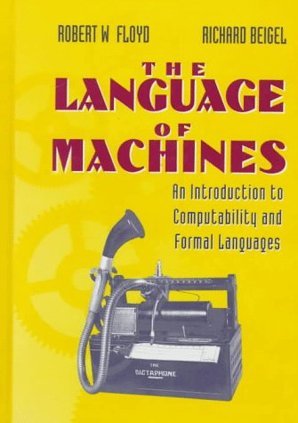 The Language of Machines: An Introduction to Computability and Formal Languages